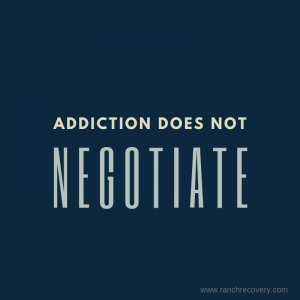 Addiction-does-not-negotiate-blog- top of the world ranch