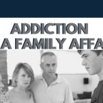 Addiction is a Family Affair