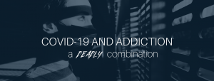 Covid 19 and Addiction